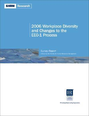2006 Workplace Diversity and Changes to the Eeo-1 Process