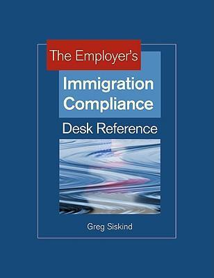 The Employer's Immigration Compliance Desk Reference