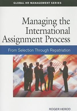 Managing the International Assignment Process