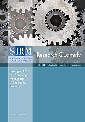 Leveraging HR and Knowledge Management in a Challenging Economy
