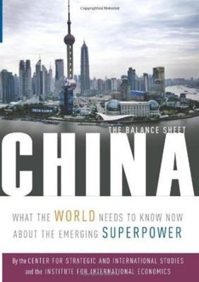 China - The Balance Sheet - What the World Needs to Know Now About the Emerging Superpower