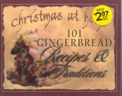 101 Gingerbread Recipes and Traditions