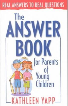 The Answer Book for Parents of Young Children