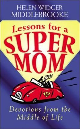 Lessons for a Super Mom