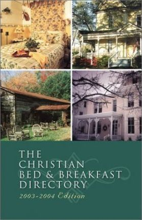 The Christian Bed & Breakfast Directory