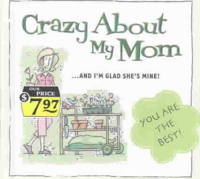 Crazy About My Mom