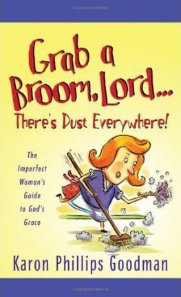 """Grab a Broom, Lord--""""There's Dust Everywhere!"""
