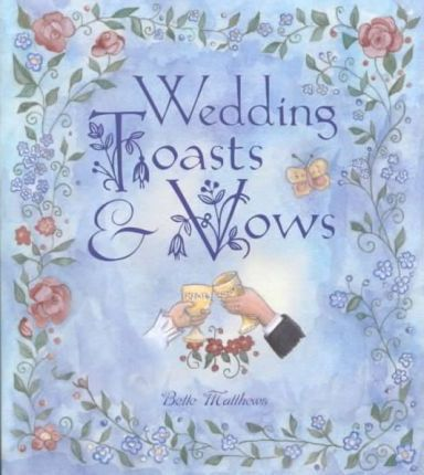 Wedding Toasts and Vows