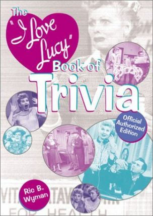 The I Love Lucy Trivia Book