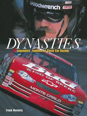 Dynasties Legendary Families of Stock Car Racing