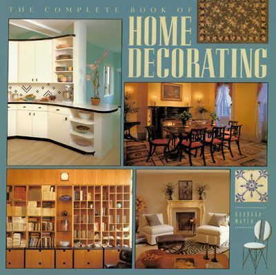 The Complete Book of Home Decorating