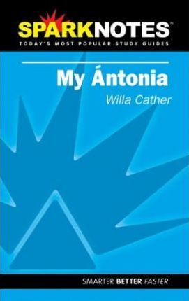My Antonia (SparkNotes Literature Guide)