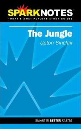 The Jungle (Sparknotes Literature Guide)