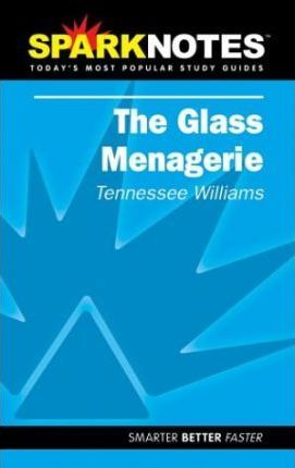 Spark Notes the Glass Menagerie