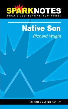Native Son (SparkNotes Literature Guide)