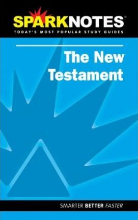 New Testament (Sparknotes Literature Guide)