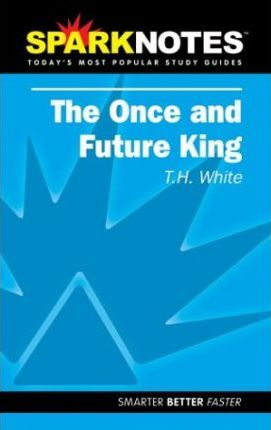 Spark Notes Once and Future King