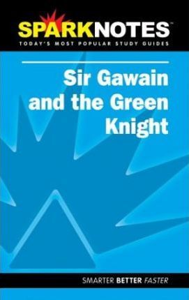 Sir Gawain and the Green Knight (SparkNotes Literature Guide)