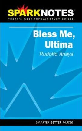 Bless Me Ultima (SparkNotes Literature Guide)