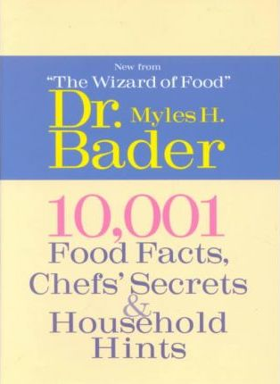 10,001 Food Facts, Chefs' Secrets & Household Hints