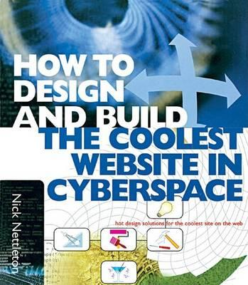 How to Design and Build the Coolest Website in Cyperspace