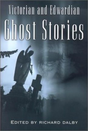 Victorian and Edwardian Ghost Stories
