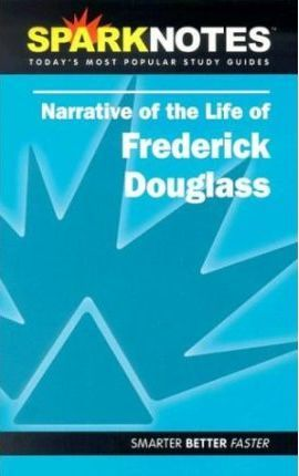 Narrative of the Life of Frederick Douglass (SparkNotes Literature Guide)