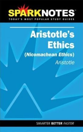 Aristotle's Ethics (SparkNotes Literature Guide)
