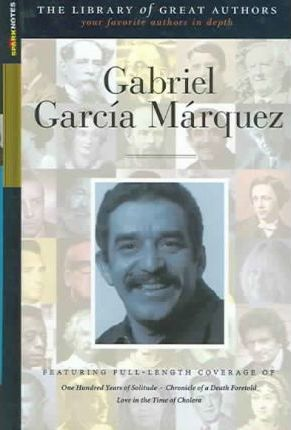 Gabriel Garcia Marquez (Sparknotes Library of Great Authors)