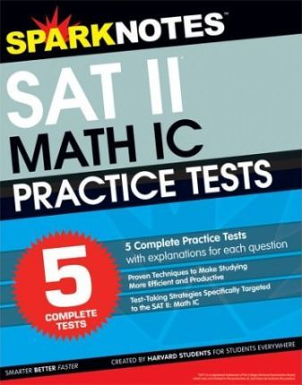 5 Practice Tests for the SAT II Math IC (Sparknotes Test Prep)