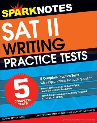 5 Practice Tests for the SAT II Writing (Sparknotes Test Prep)