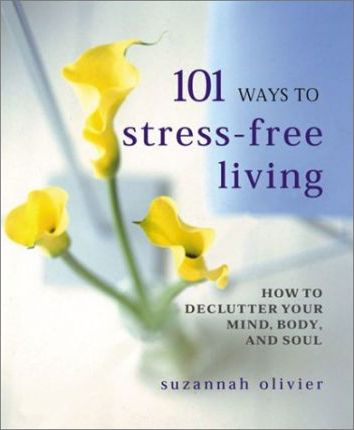 101 Ways to Stress-Free Living