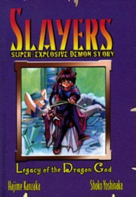 Slayers Super-Explosive Demon Story: Legacy of the Dragon God v. 2