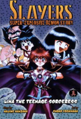 Slayers Super-Explosive Demon Story: Lina the Teenage Sorceress v. 6