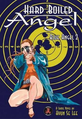 Hard Boiled Angel: Blue Angel