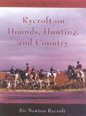 Rycroft on Hounds, Hunting and Country