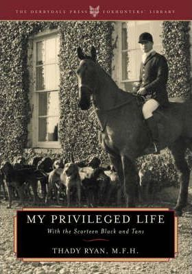 My Privileged Life : With the Scarteen Black and Tans