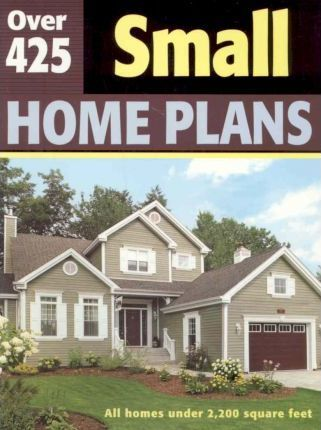 Over 425 Small Home Plans