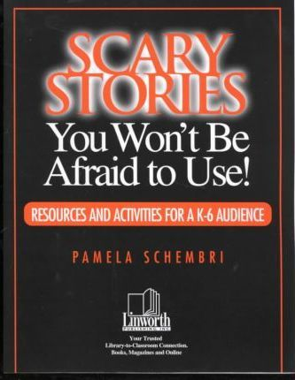 Scary Stories You Won't Be Afraid to Use