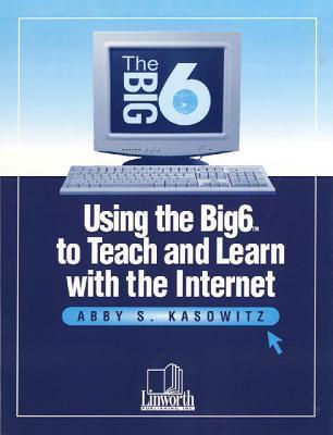 Using the Big6 to Teach and Learn with the Internet