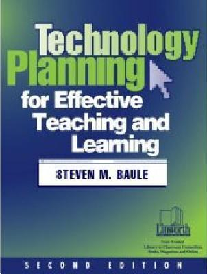Technology Planning for Effective Teaching and Learning
