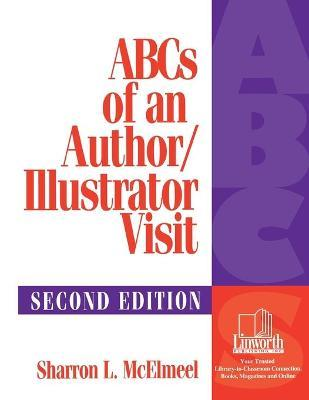 ABCs of an Author/Illustrator Visit, 2nd Edition
