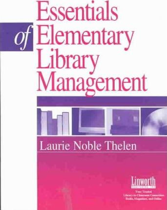 The Essentials of Elementary School Library Management