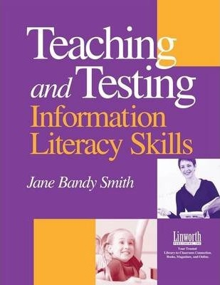 Teaching & Testing Information Literacy Skills