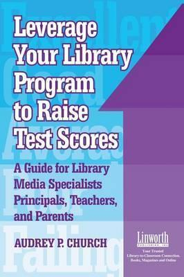 Leverage Your Library Program to Raise Test Scores