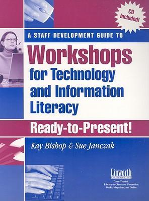 A Staff Development Guide to Workshops for Technology and Information Literacy