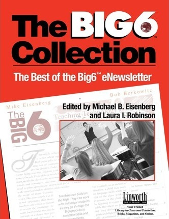Big6 Collection: Best of the Big6 eNewsletter, Volume II