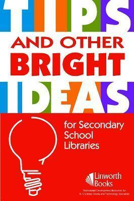 Tips and Other Bright Ideas for Secondary School Libraries: Volume 3