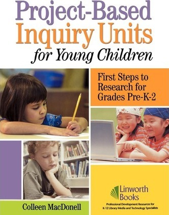 Project-Based Inquiry Units for Young Children: First Steps to Research for Grades Pre-K-2