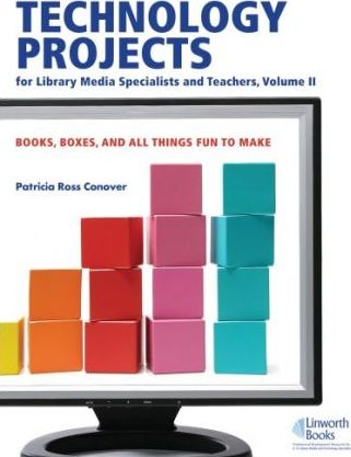 Technology Projects for Library Media Specialist and Teachers: Volume II